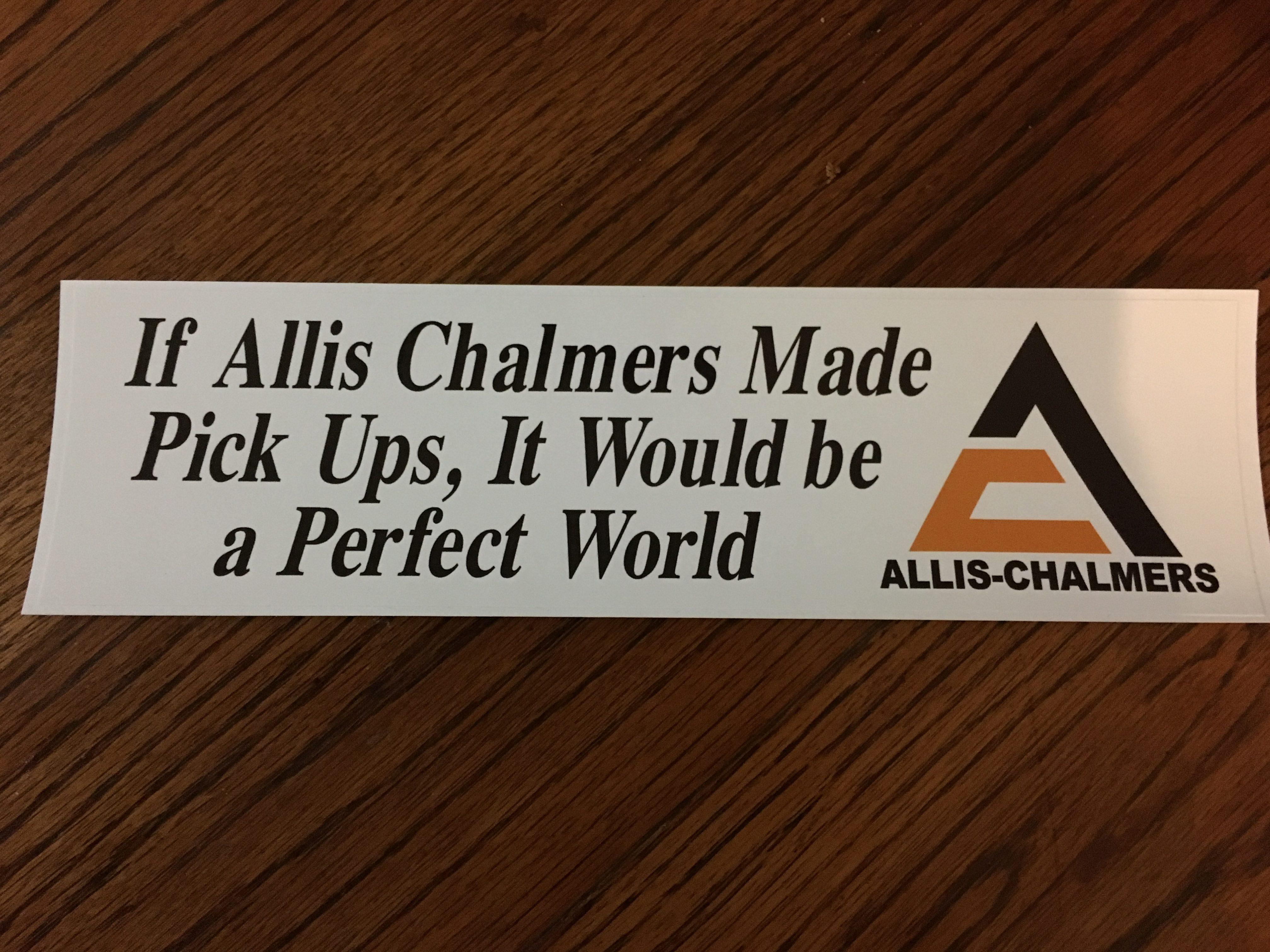 Allis Chalmers Bumper sticker  If Allis Chalmers made Pickups